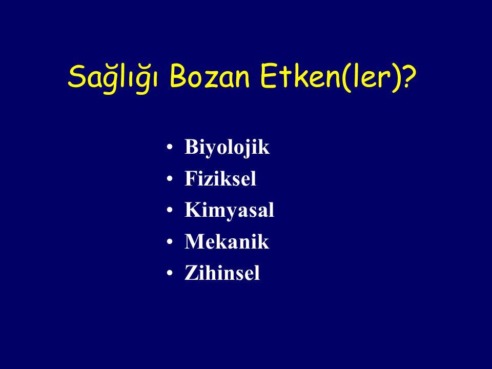 Sağlığı Bozan Etken(ler)