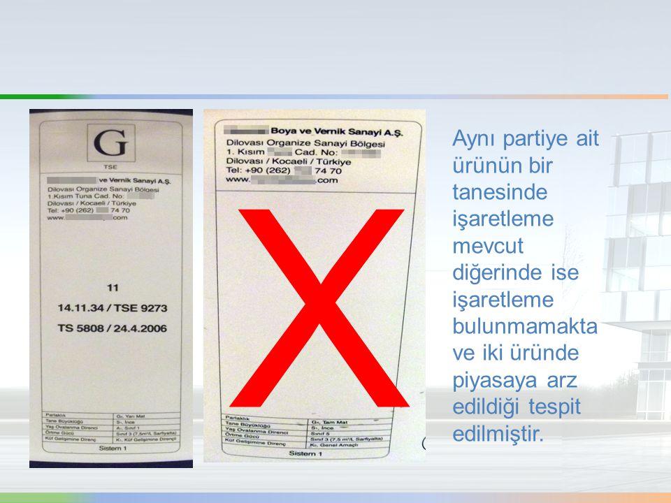 Aynı partiye ait ürünün bir tanesinde işaretleme mevcut diğerinde ise işaretleme bulunmamakta ve iki üründe piyasaya arz edildiği tespit edilmiştir.