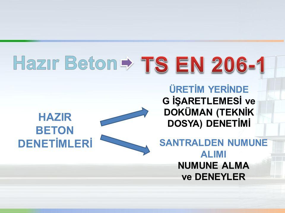 TS EN 206-1 Hazır Beton HAZIR BETON DENETİMLERİ ÜRETİM YERİNDE