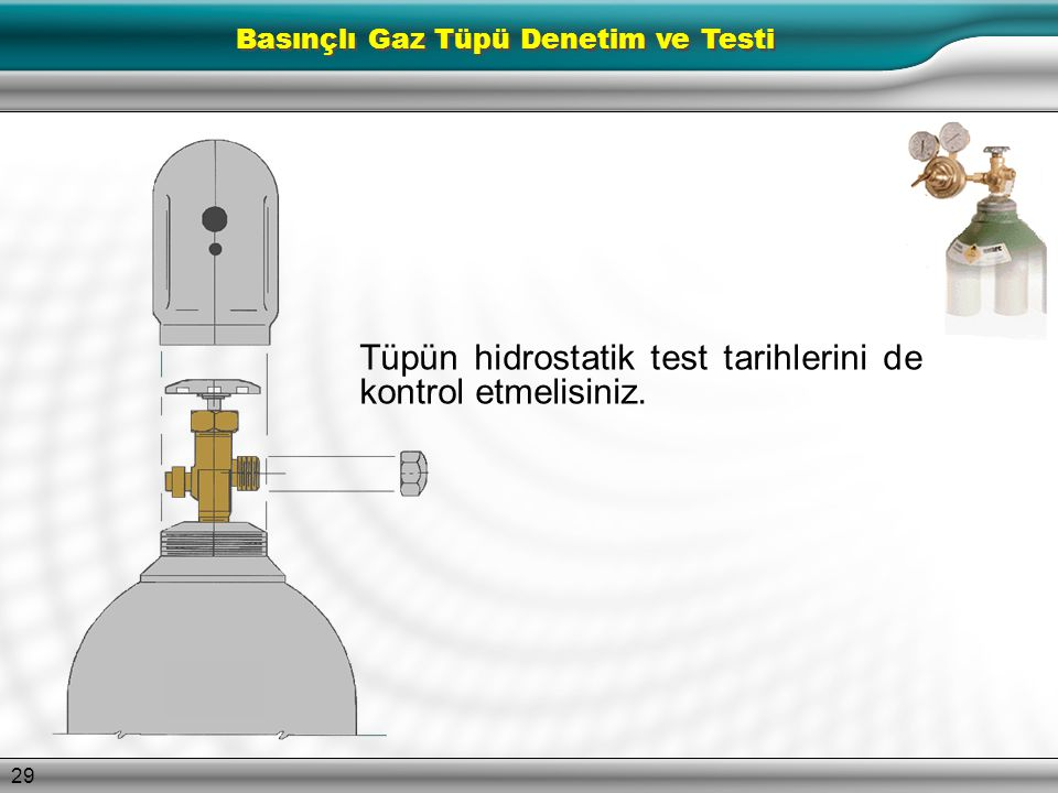 Basınçlı Gaz Tüpü Denetim ve Testi