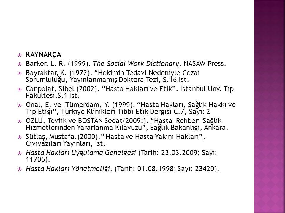 KAYNAKÇA Barker, L. R. (1999). The Social Work Dictionary, NASAW Press.