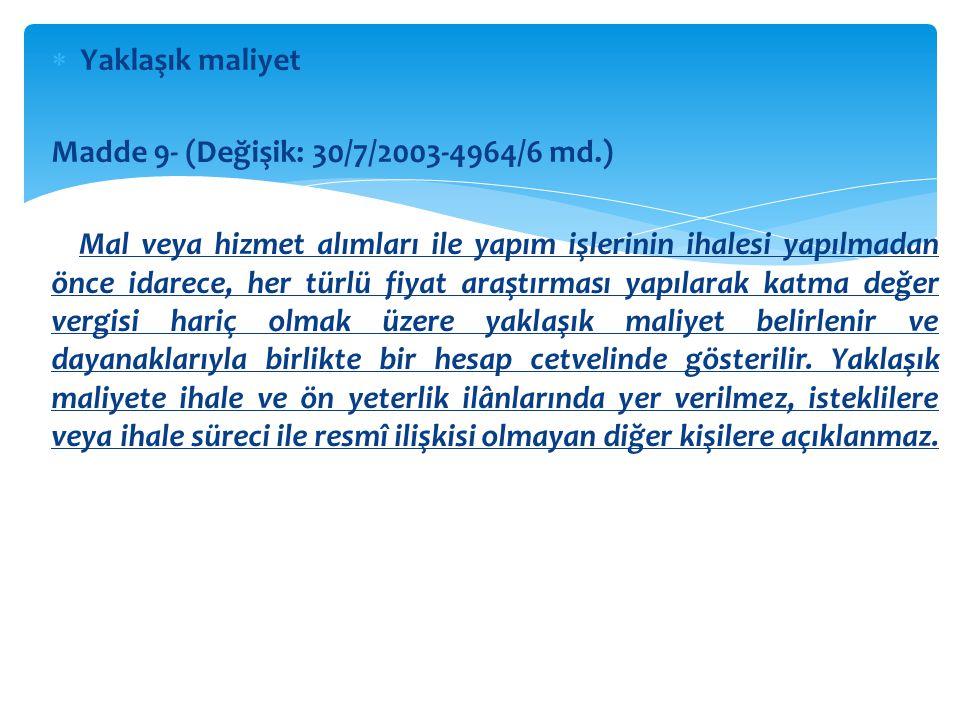 Yaklaşık maliyet Madde 9- (Değişik: 30/7/2003-4964/6 md.)