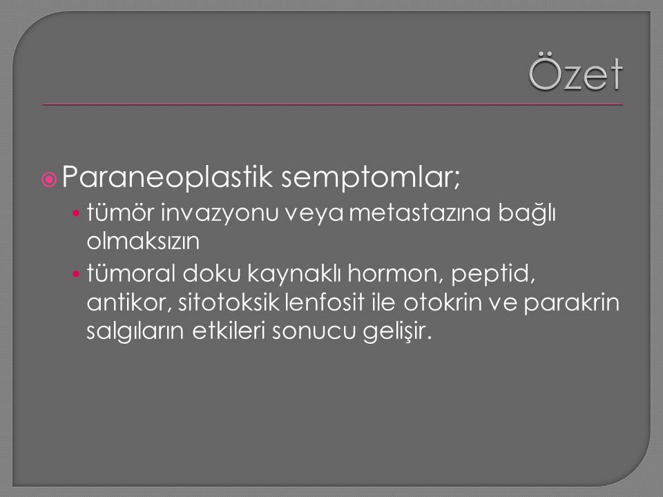 Özet Paraneoplastik semptomlar;