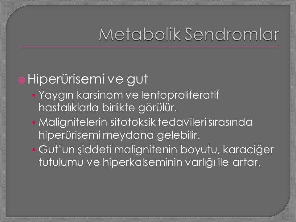 Metabolik Sendromlar Hiperürisemi ve gut