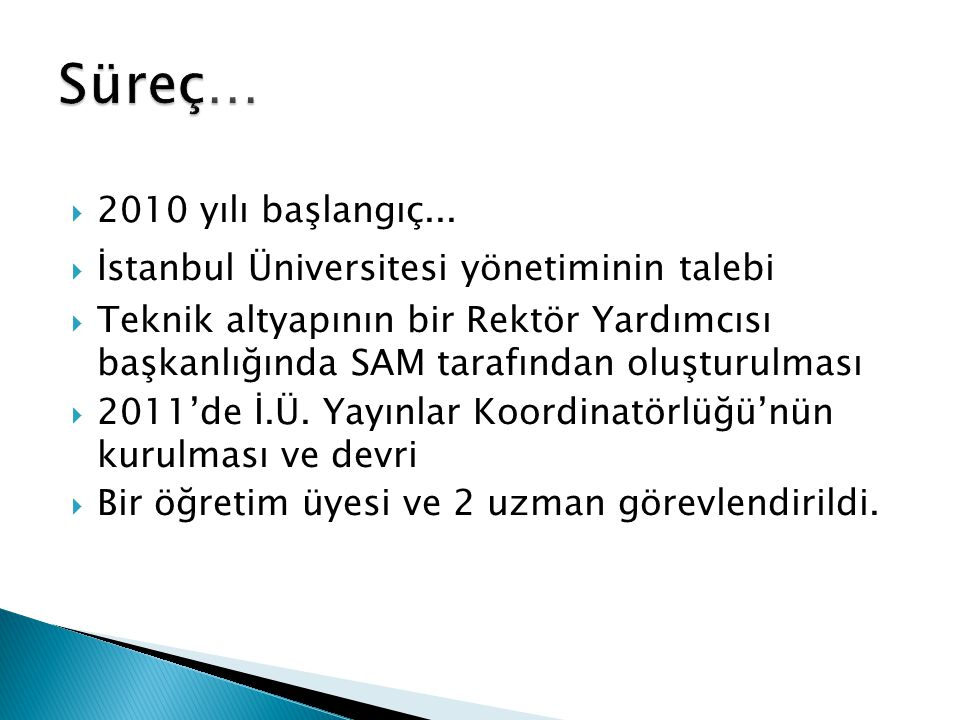 Süreç… 2010 yılı başlangıç... İstanbul Üniversitesi yönetiminin talebi