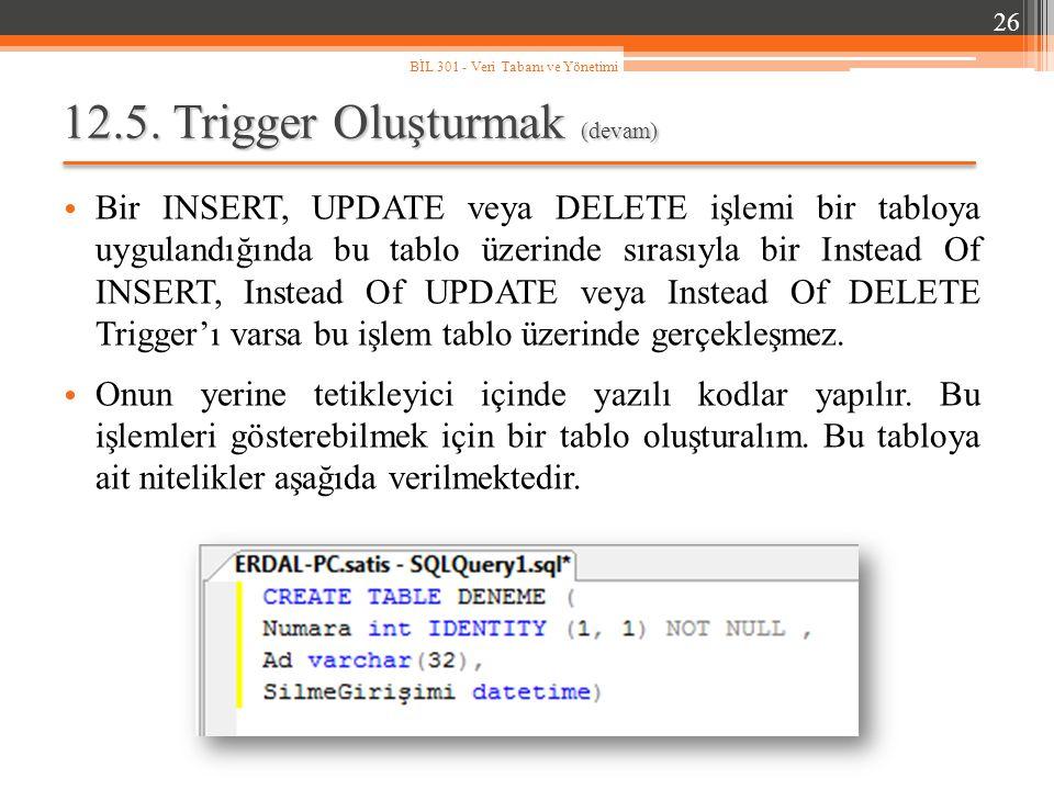 12.5. Trigger Oluşturmak (devam)