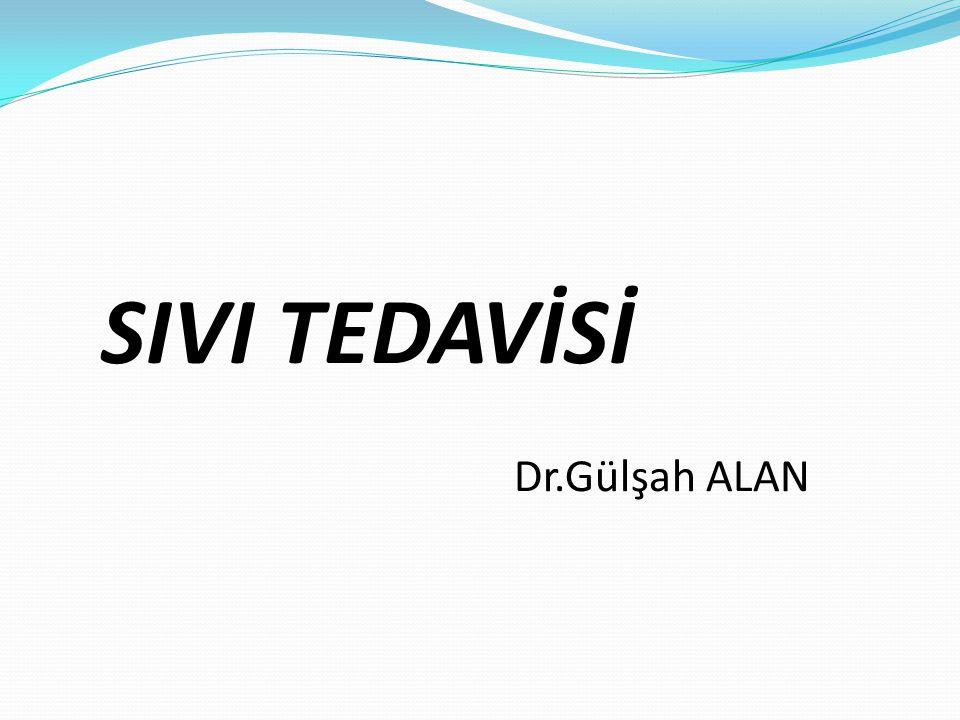 SIVI TEDAVİSİ Dr.Gülşah ALAN