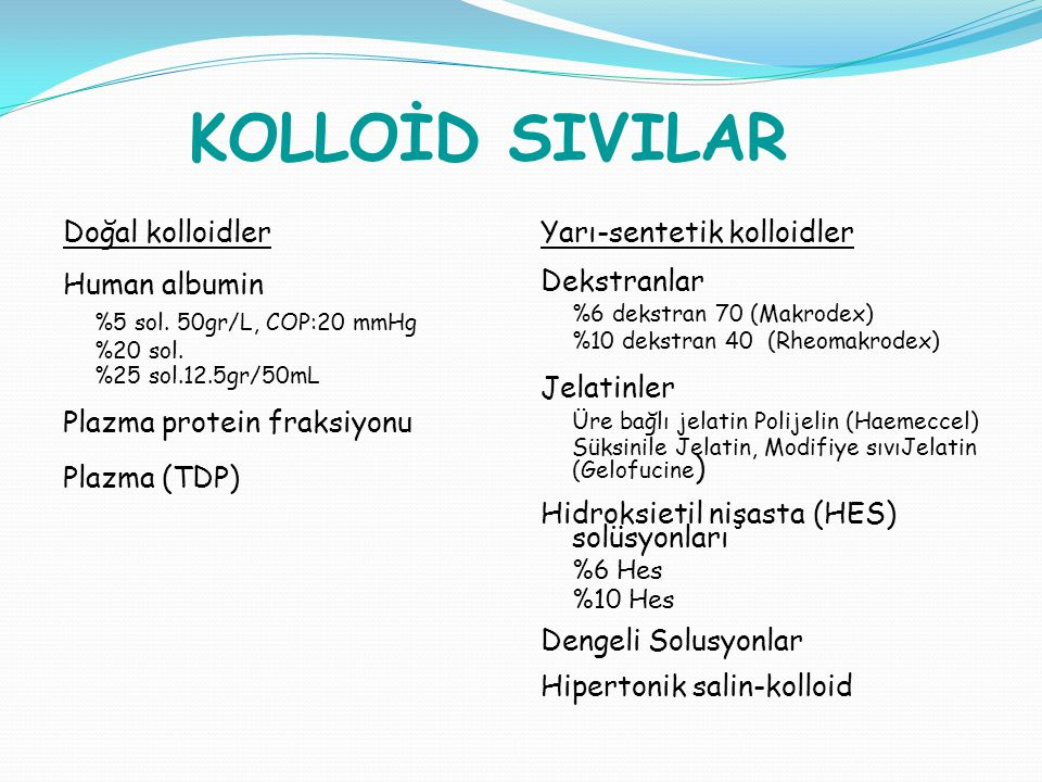 KOLLOİD SIVILAR %5 sol. 50gr/L, COP:20 mmHg Doğal kolloidler