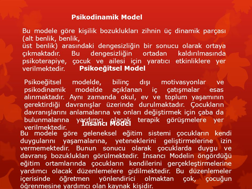 Psikodinamik Model Bu modele göre kişilik bozuklukları zihnin üç dinamik parçası (alt benlik, benlik,