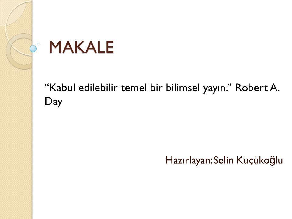 Hazırlayan: Selin Küçükoğlu