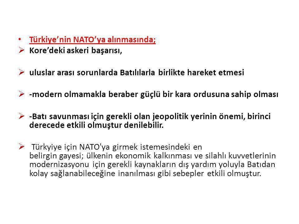 Türkiye'nin NATO'ya alınmasında;