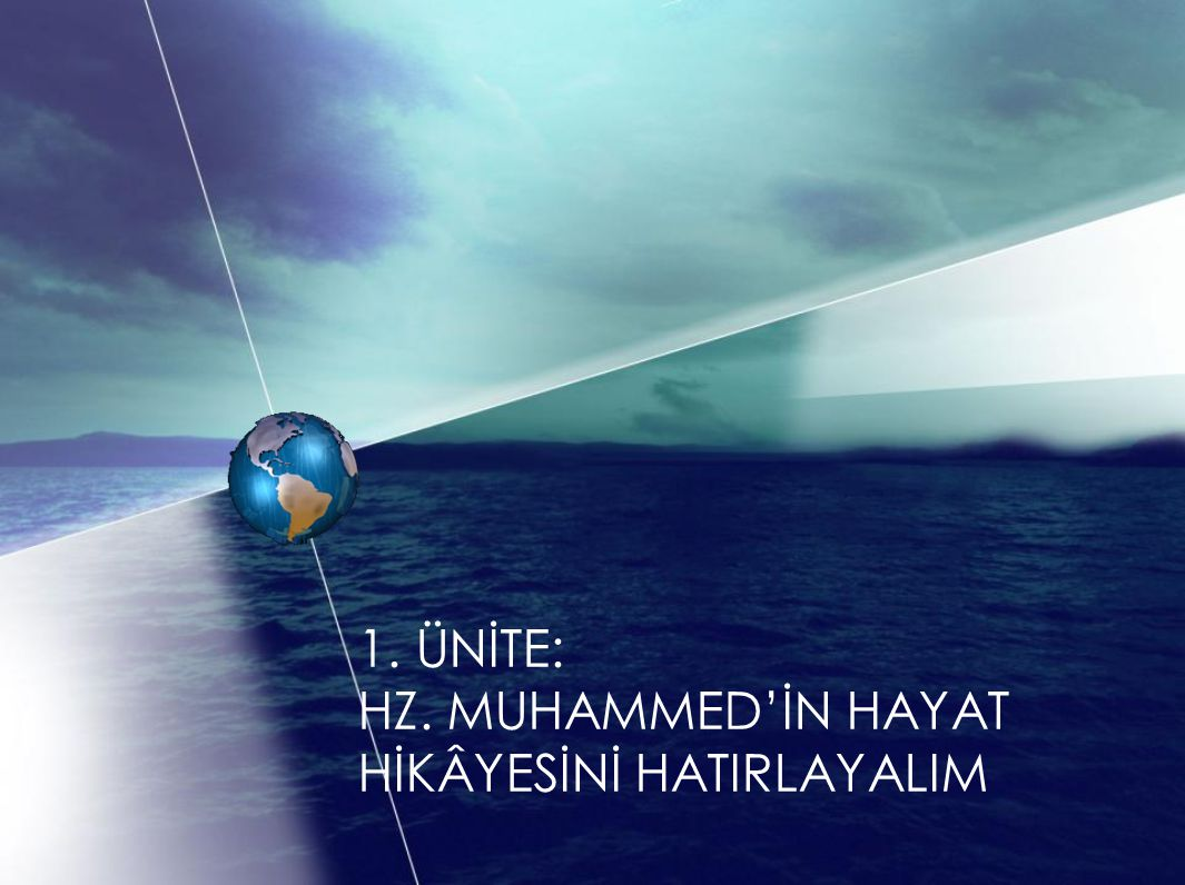 1. ÜNİTE: HZ. MUHAMMED'İN HAYAT HİKÂYESİNİ HATIRLAYALIM
