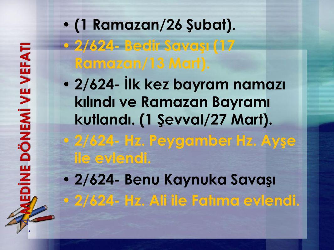 2/624- Bedir Savaşı (17 Ramazan/13 Mart).
