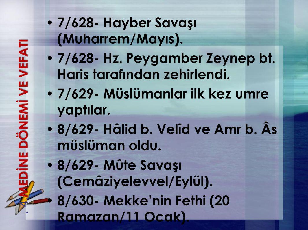 7/628- Hayber Savaşı (Muharrem/Mayıs).