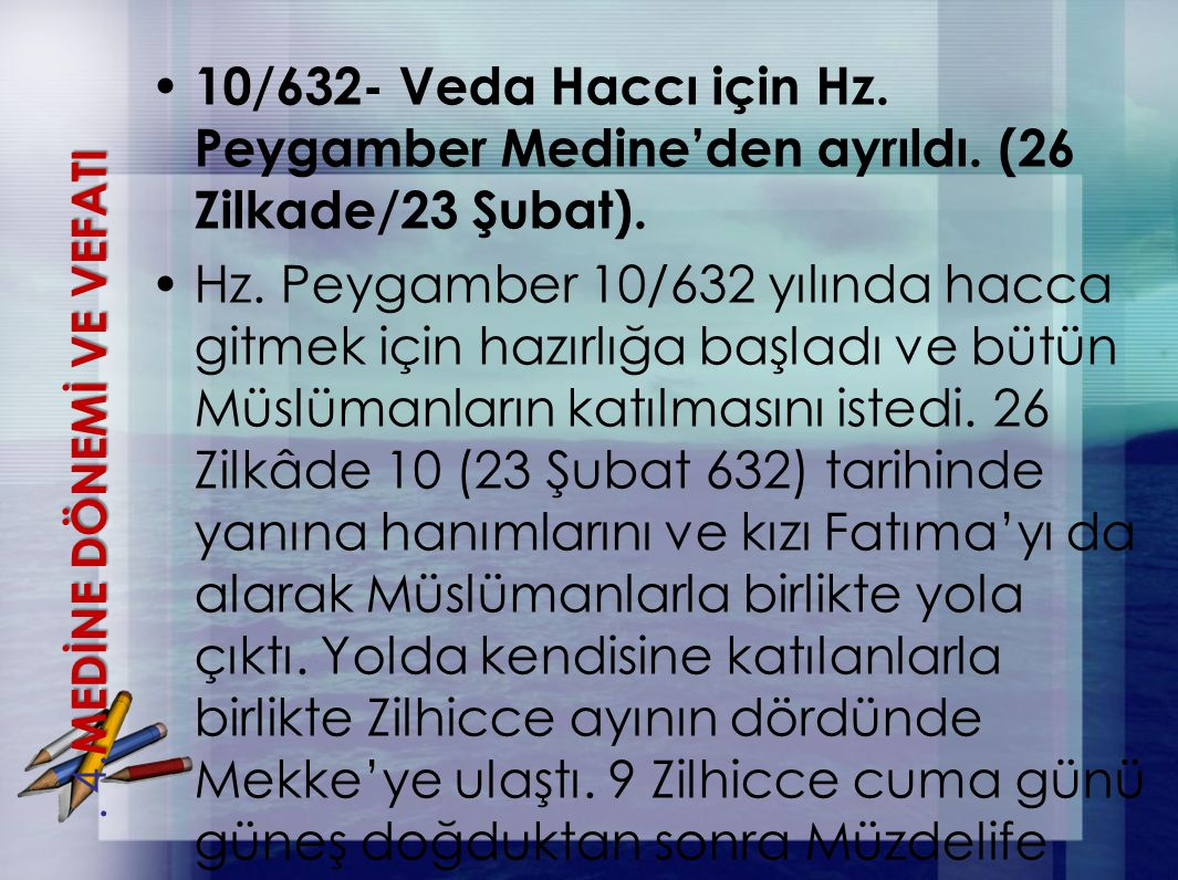 10/632- Veda Haccı için Hz. Peygamber Medine'den ayrıldı
