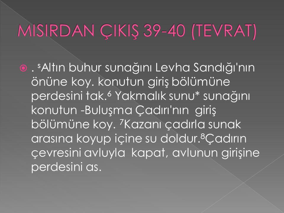 MISIRDAN ÇIKIŞ 39-40 (TEVRAT)