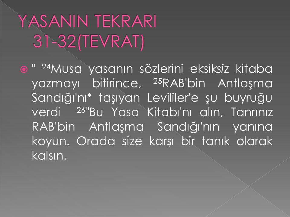 YASANIN TEKRARI 31-32(TEVRAT)