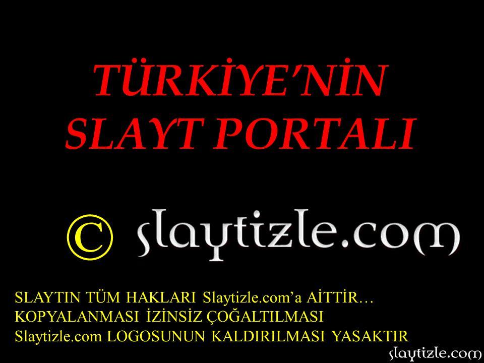 © TÜRKİYE'NİN SLAYT PORTALI