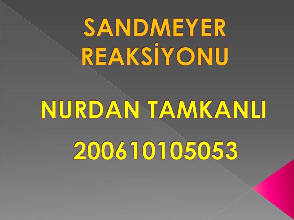SANDMEYER REAKSİYONU NURDAN TAMKANLI 200610105053