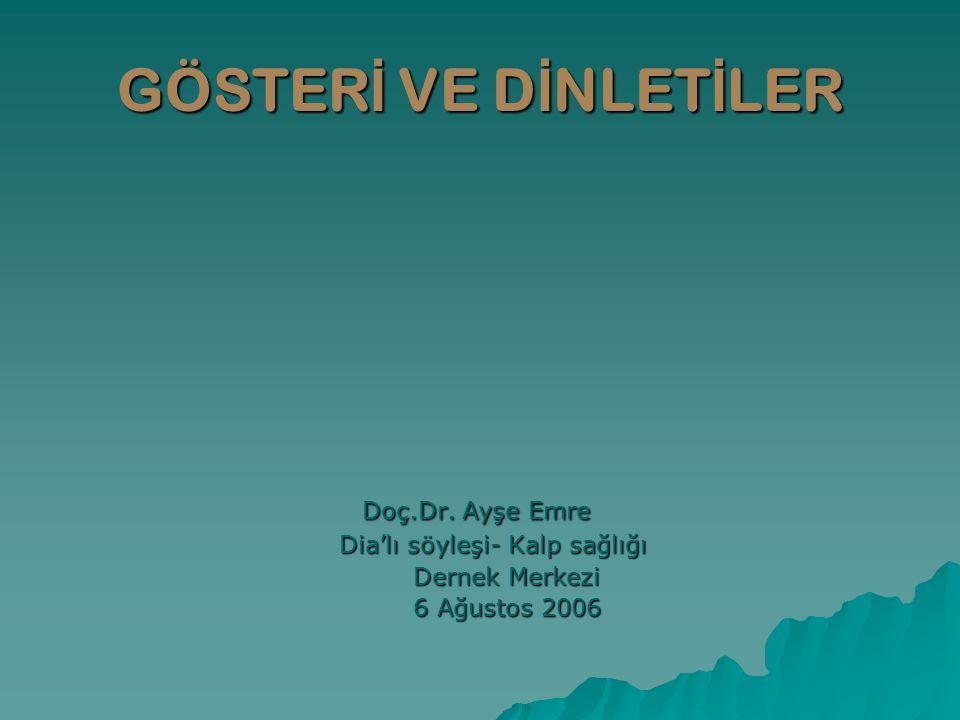 GÖSTERİ VE DİNLETİLER Doç.Dr. Ayşe Emre Dia'lı söyleşi- Kalp sağlığı