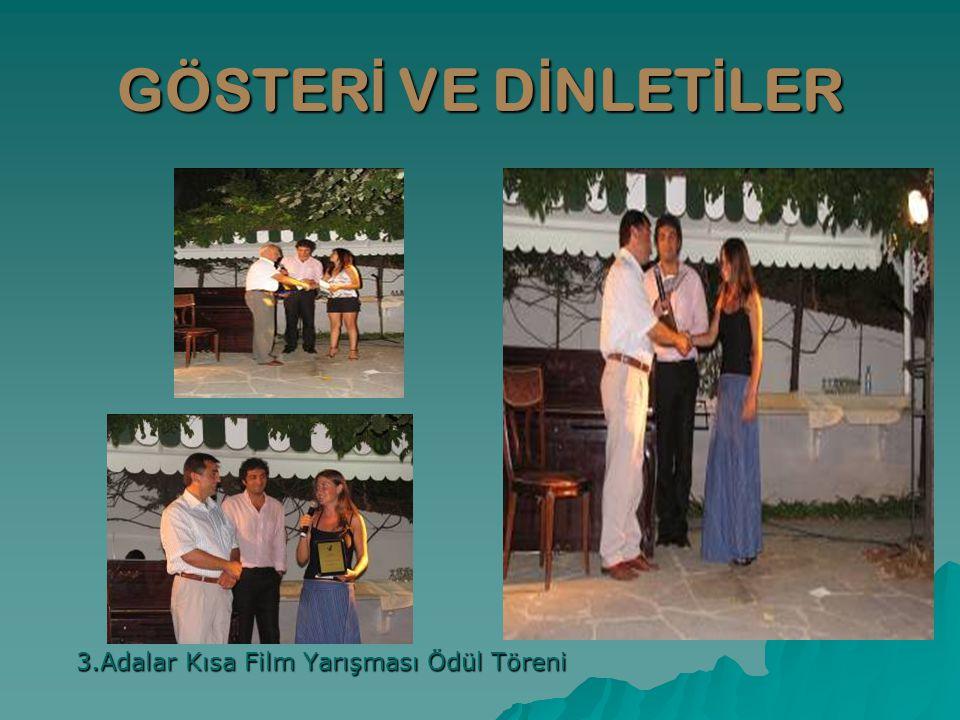 GÖSTERİ VE DİNLETİLER 3.Adalar Kısa Film Yarışması Ödül Töreni