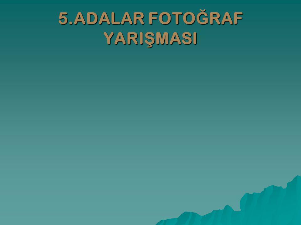 5.ADALAR FOTOĞRAF YARIŞMASI