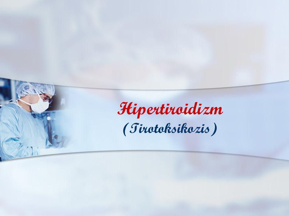Hipertiroidizm (Tirotoksikozis)