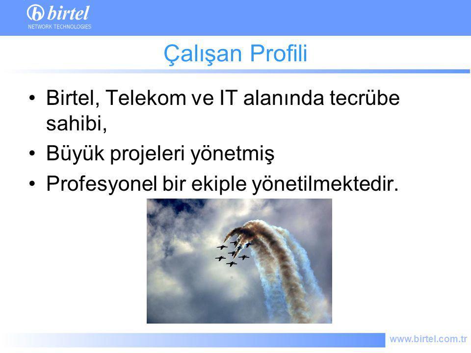 Çalışan Profili Birtel, Telekom ve IT alanında tecrübe sahibi,