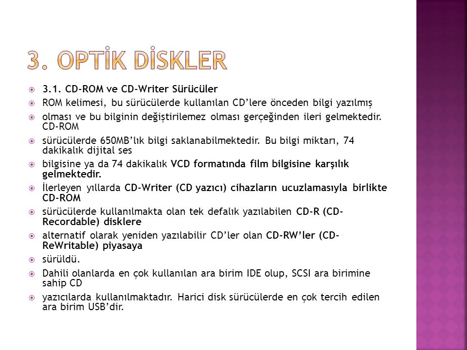 3. OPTİK DİSKLER 3.1. CD-ROM ve CD-Writer Sürücüler