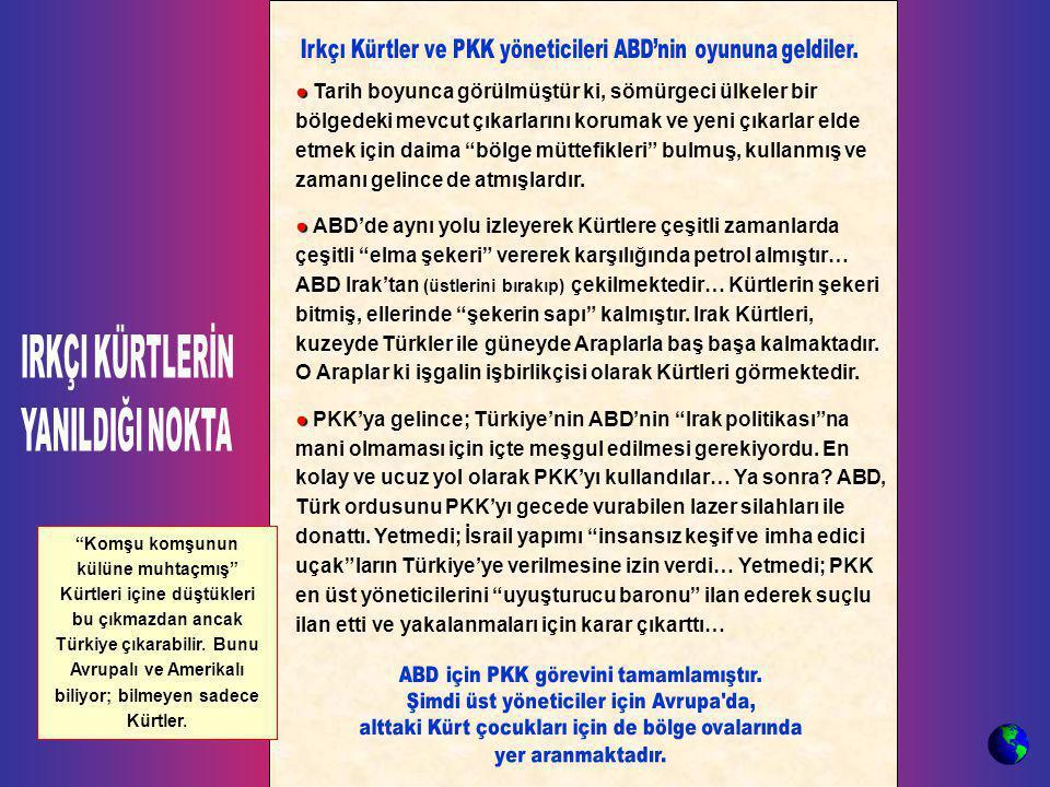 Irkçı Kürtler ve PKK yöneticileri ABD'nin oyununa geldiler.