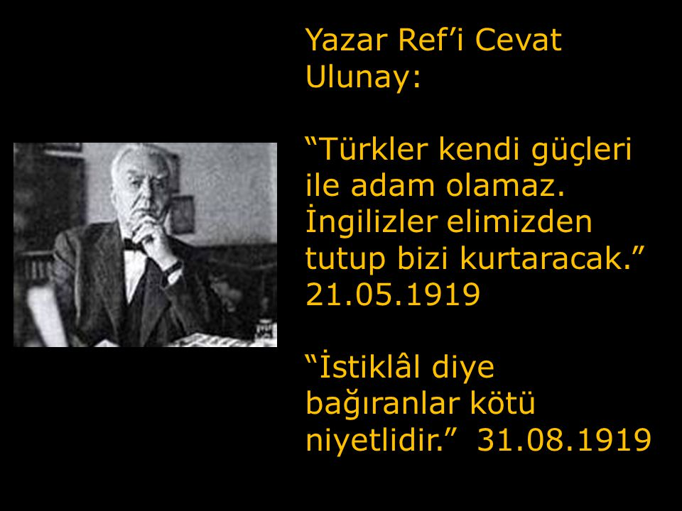 Yazar Ref'i Cevat Ulunay: Türkler kendi güçleri ile adam olamaz