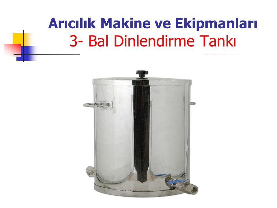 Arıcılık Makine ve Ekipmanları 3- Bal Dinlendirme Tankı