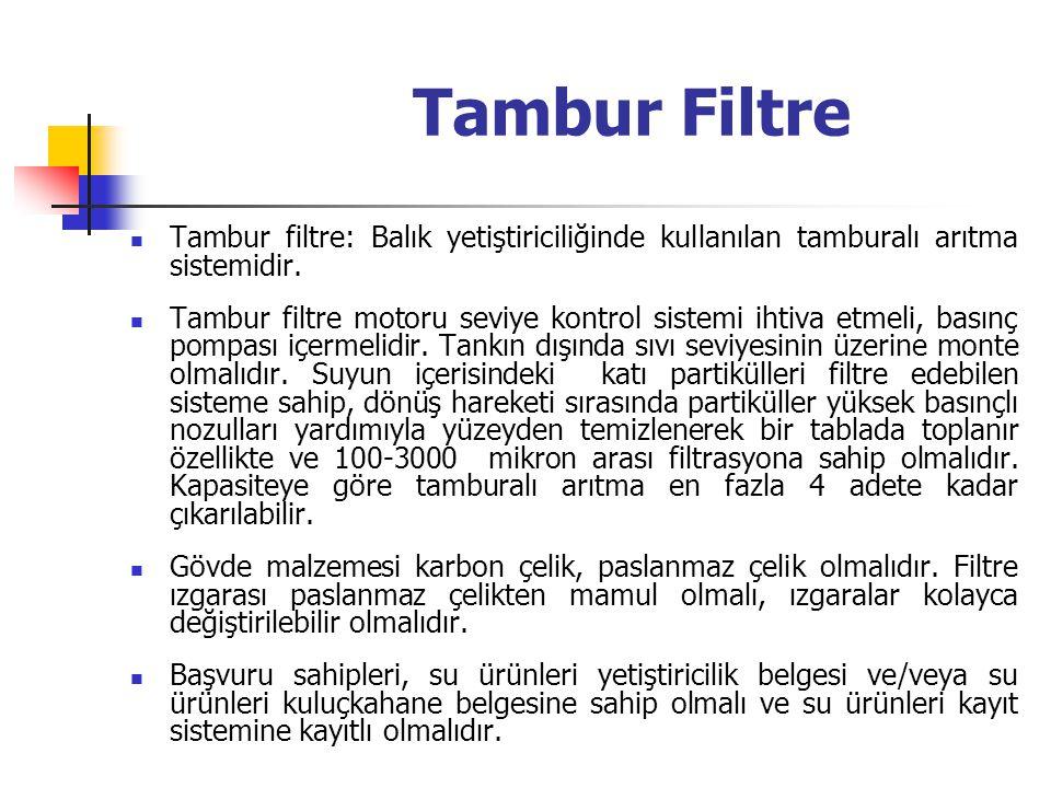 Tambur Filtre Tambur filtre: Balık yetiştiriciliğinde kullanılan tamburalı arıtma sistemidir.