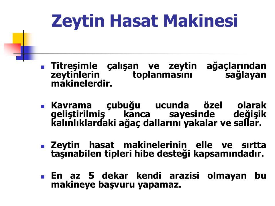 Zeytin Hasat Makinesi Titreşimle çalışan ve zeytin ağaçlarından zeytinlerin toplanmasını sağlayan makinelerdir.