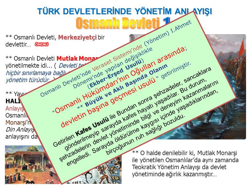 Osmanlı Devleti 1 TÜRK DEVLETLERİNDE YÖNETİM ANLAYIŞI