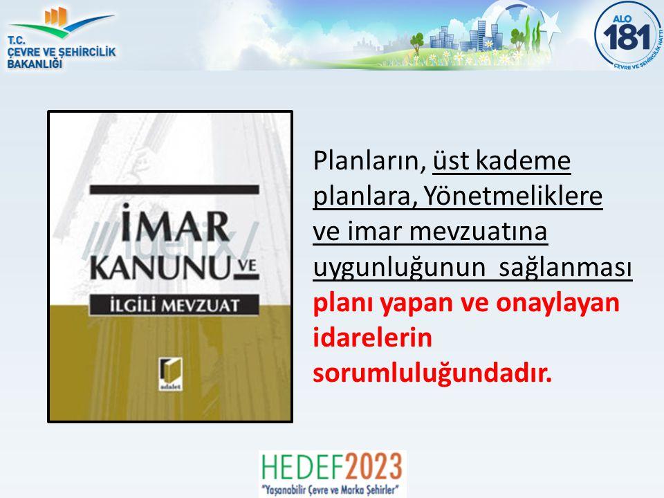 Planların, üst kademe planlara, Yönetmeliklere ve imar mevzuatına uygunluğunun sağlanması planı yapan ve onaylayan idarelerin sorumluluğundadır.