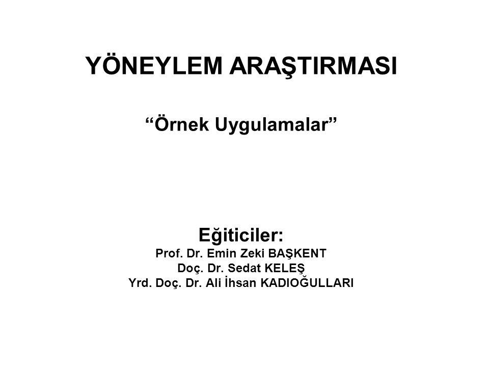 Prof. Dr. Emin Zeki BAŞKENT Yrd. Doç. Dr. Ali İhsan KADIOĞULLARI