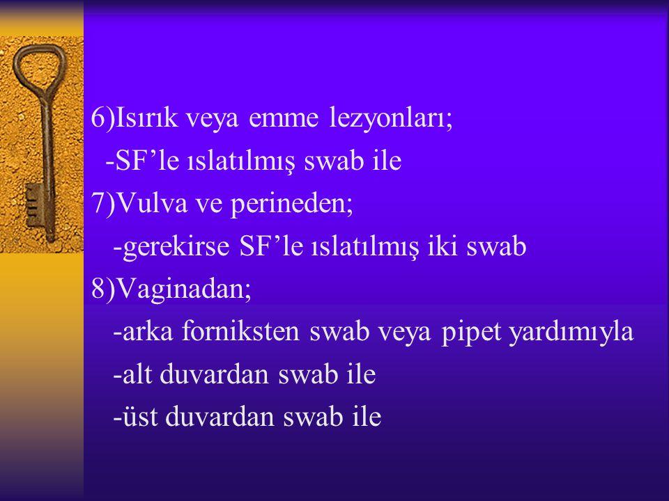 6)Isırık veya emme lezyonları;