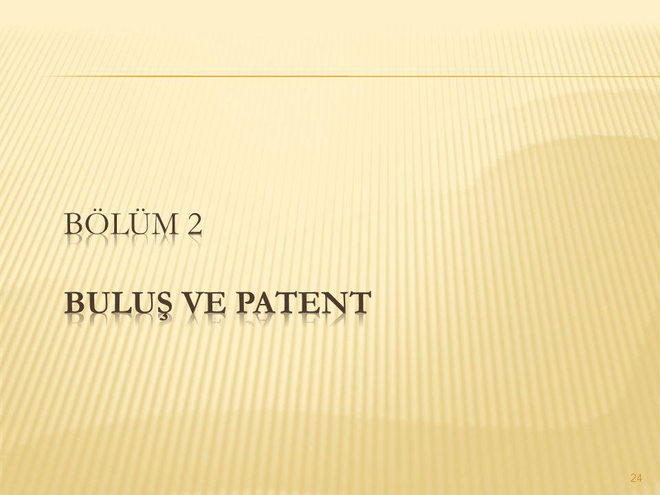 BÖLÜM 2 BULUŞ VE PATENT