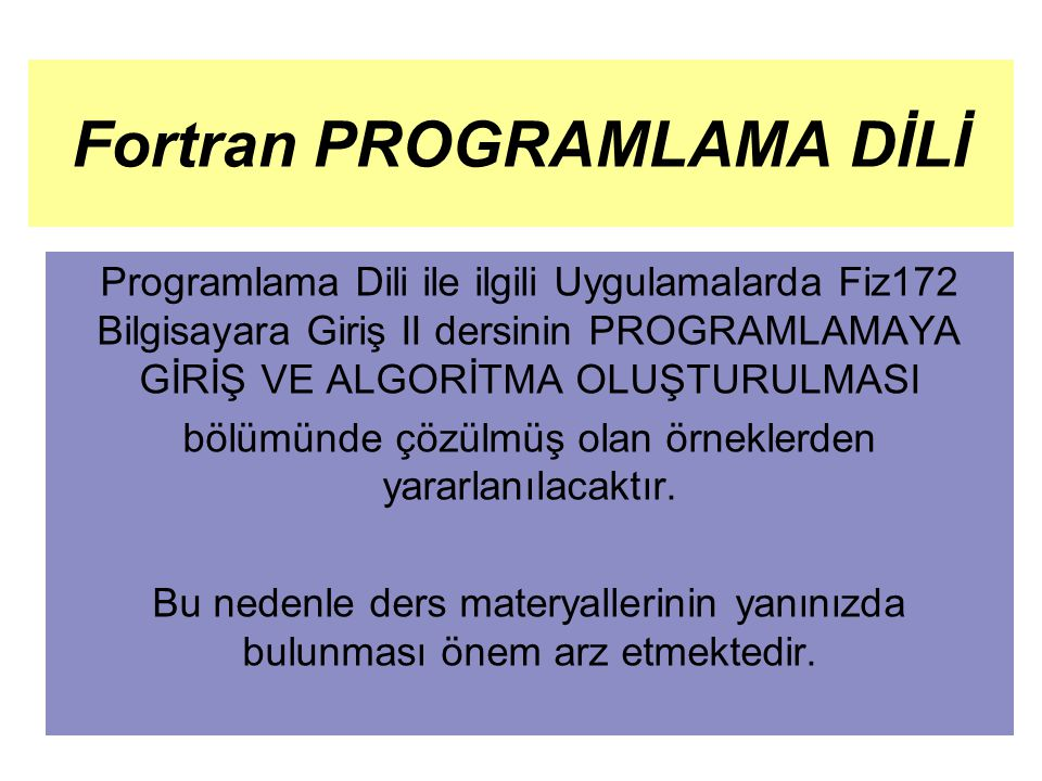 Fortran PROGRAMLAMA DİLİ