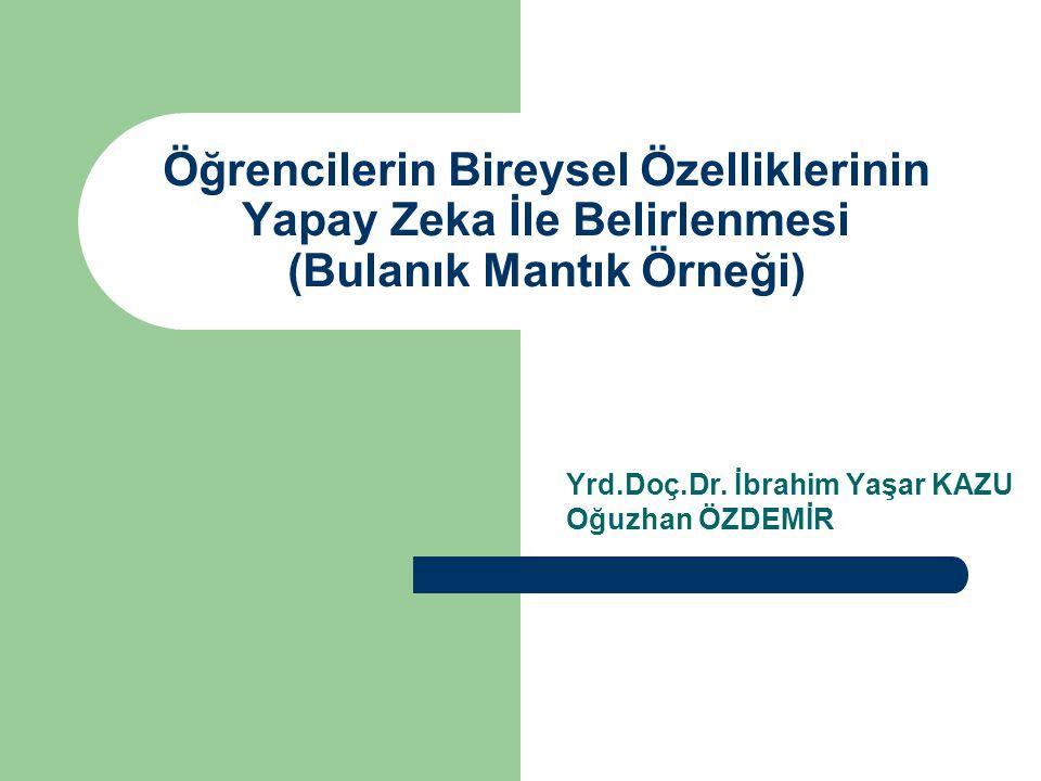 Yrd.Doç.Dr. İbrahim Yaşar KAZU Oğuzhan ÖZDEMİR