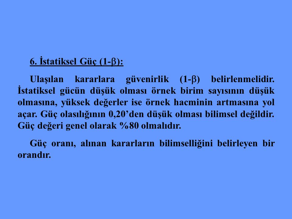 6. İstatiksel Güç (1-):