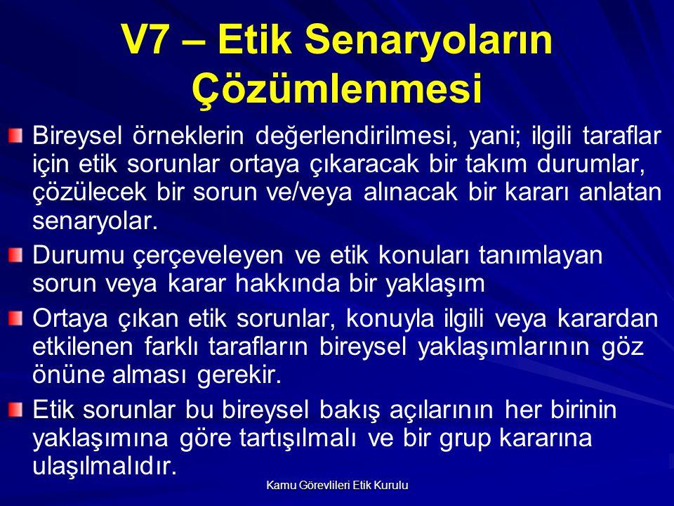 V7 – Etik Senaryoların Çözümlenmesi