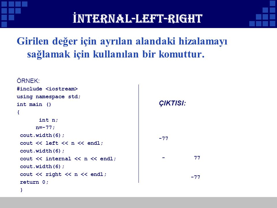 İnternal-left-right Girilen değer için ayrılan alandaki hizalamayı sağlamak için kullanılan bir komuttur.