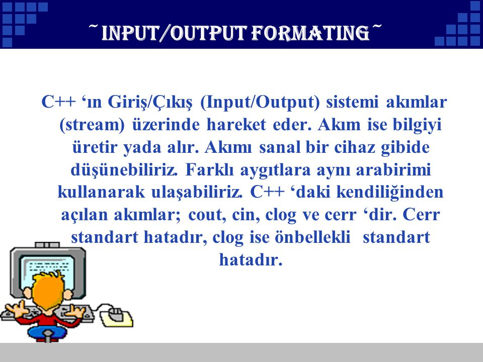 ~INPUT/OUTPUT formating~