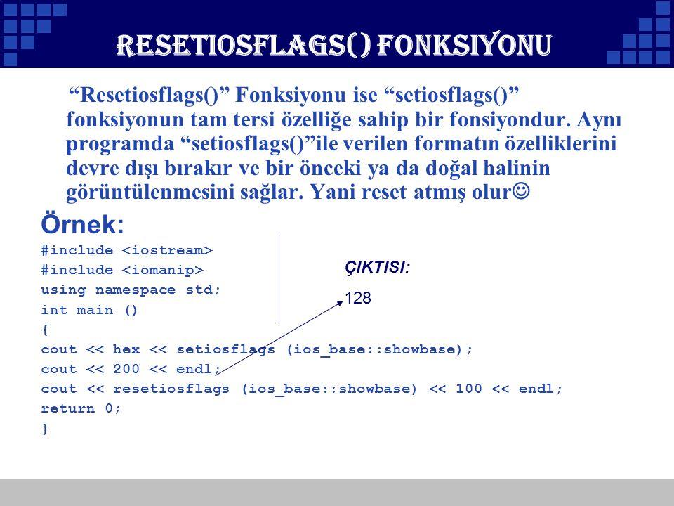 Resetiosflags() Fonksiyonu