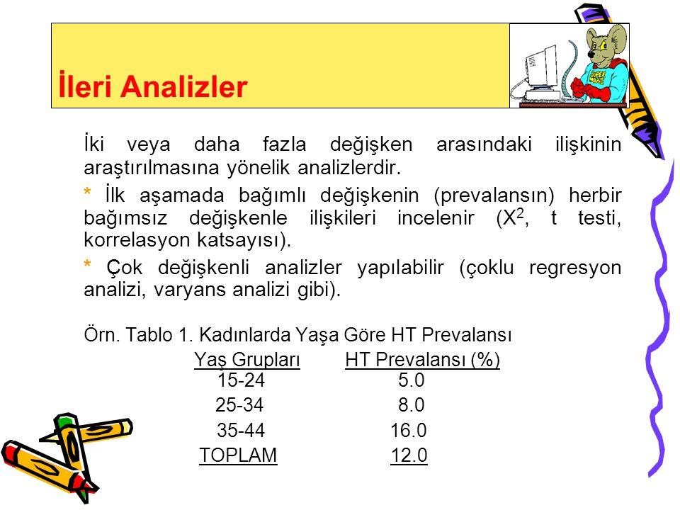 İleri Analizler İki veya daha fazla değişken arasındaki ilişkinin araştırılmasına yönelik analizlerdir.