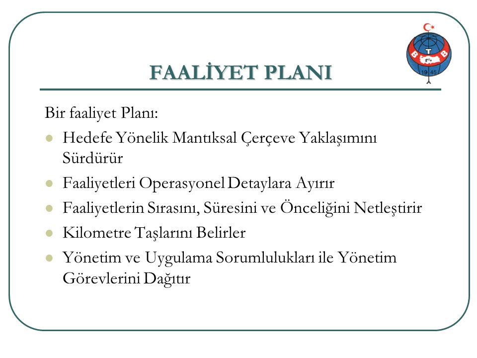 FAALİYET PLANI Bir faaliyet Planı: