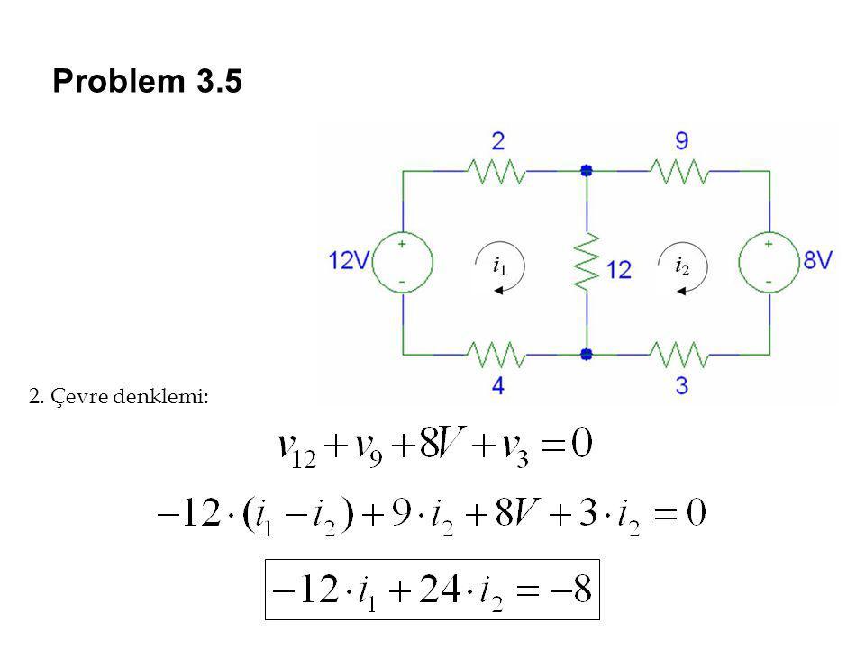 Problem 3.5 2. Çevre denklemi: