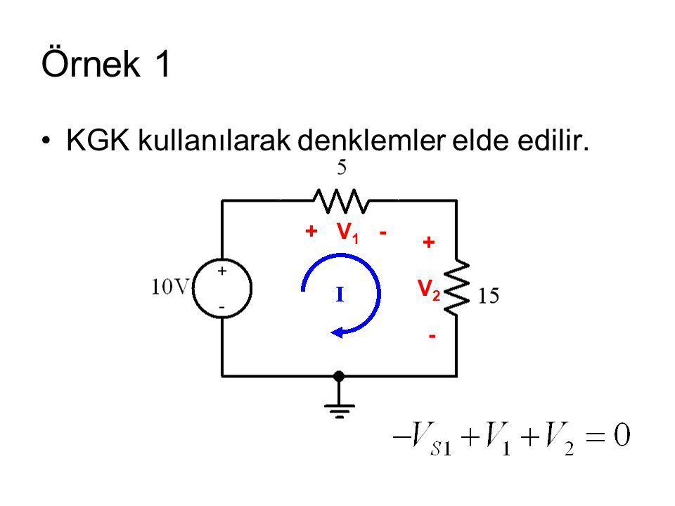 Örnek 1 KGK kullanılarak denklemler elde edilir. + V1 - + V2 -